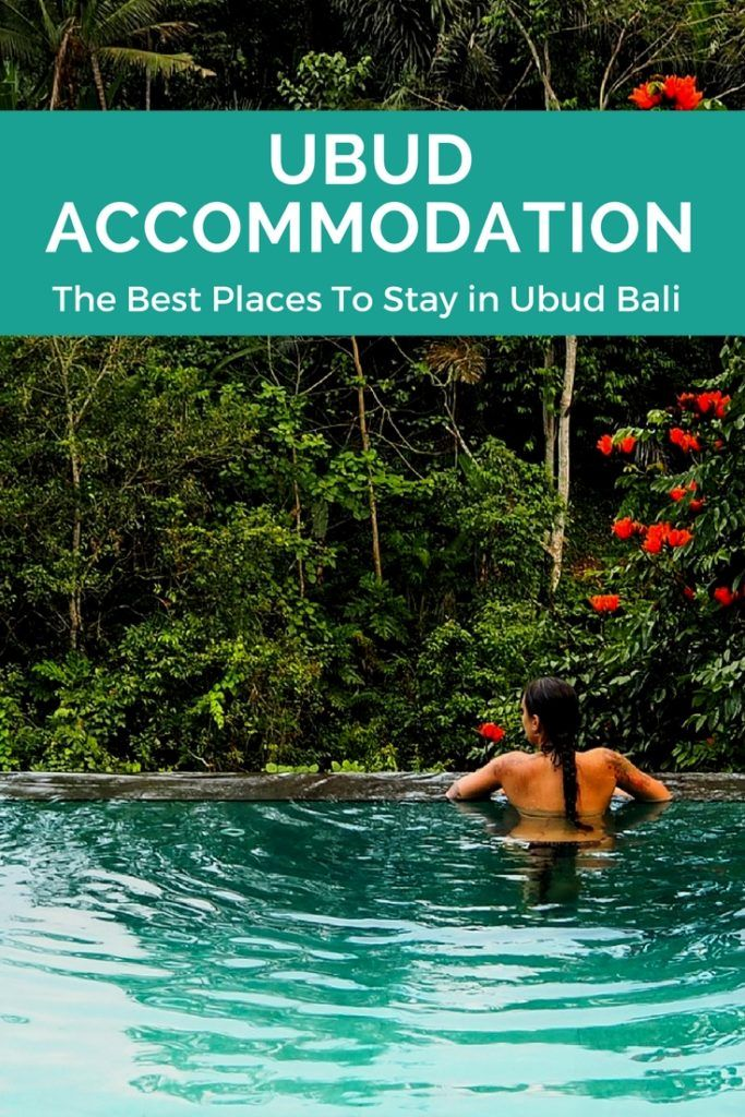 Best Hotels Ubud Bali. From budget to luxury, boutique to foodie orientated - these hotels will give you wanderlust for your next vacation